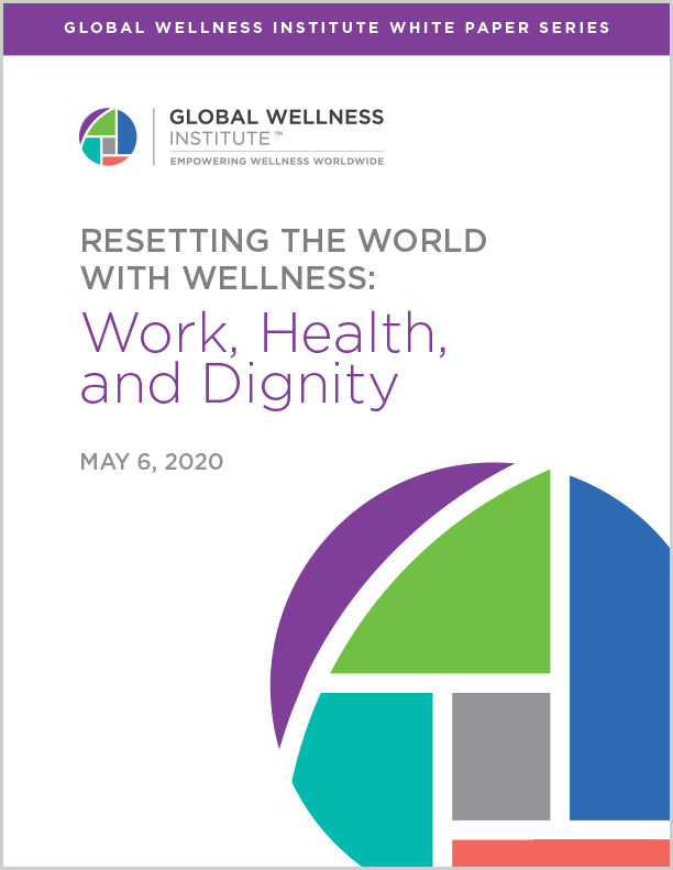 RESETTING THE WORLD WITH WELLNESS: Work, Health, and Dignity