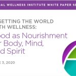 New GWI White Paper: Food as Nourishment for Body, Mind & Spirit