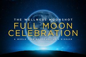 The Full Moon Wellness Moonshot Celebration