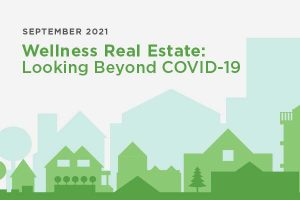 New Research: Wellness Real Estate Market Doubles from 2017-2020–Reaching $275 Billion